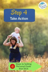 Setting Personal Goals in Life, Step 4: Take Action