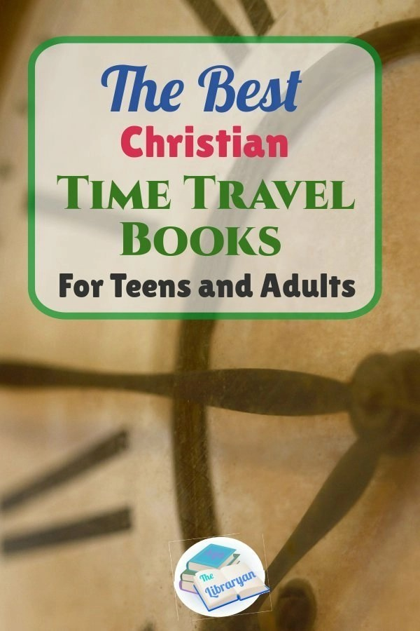 The Best Christian TIme Travel Books for Teens and Adults