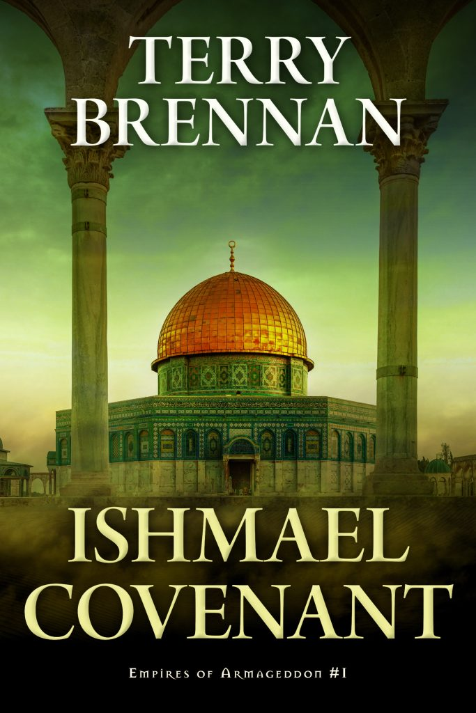 Ishmael Covenant, Empires of Armageddon book 1, an End-times novel you don't want to miss