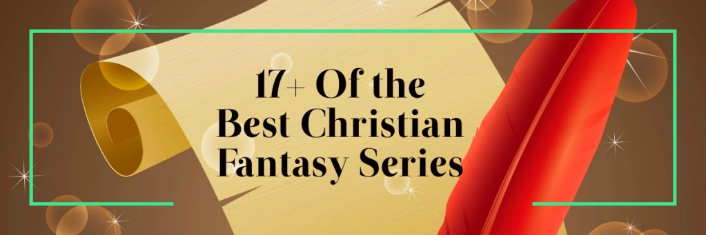 17+ of the best christian fantasy series