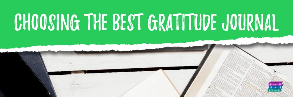 Choosing the Best Gratitude Journal