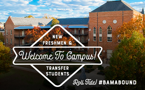 Banner with the words Welcome to Campus! New freshmen and transfer students Roll Tide hashtag Bama Bound