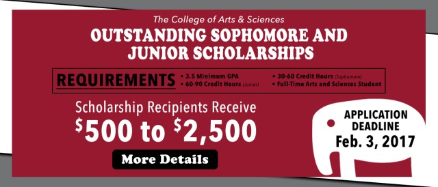 a banner reading outstanding sophomore and junior scholarships. Requirements: 3.5 minimum GPA, 30 to 60 credit hours (sophomore), 60-90 credit hours (junior), full-time arts and sciences student. Scholarship recipients receive $500 to $2500. Application deadline Feb. 3, 2017