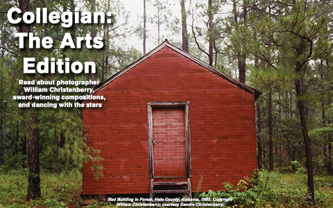 Banner with the words Collegian: The Arts Edition. Read about photographer William Christenberry, award-winning compositions, and dancing with the stars. Red Building in forest, Hale County, Alabama, 1983. Copyright William Christenberry; courtesy of Sandra Christenberry.
