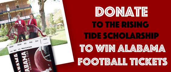 banner with the words Donate to the Rising Tide Scholarship to win Alabama football tickets