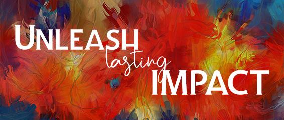 Unleash lasting impact