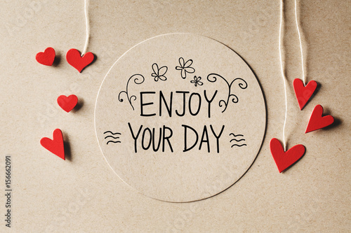 enjoy your day message with small