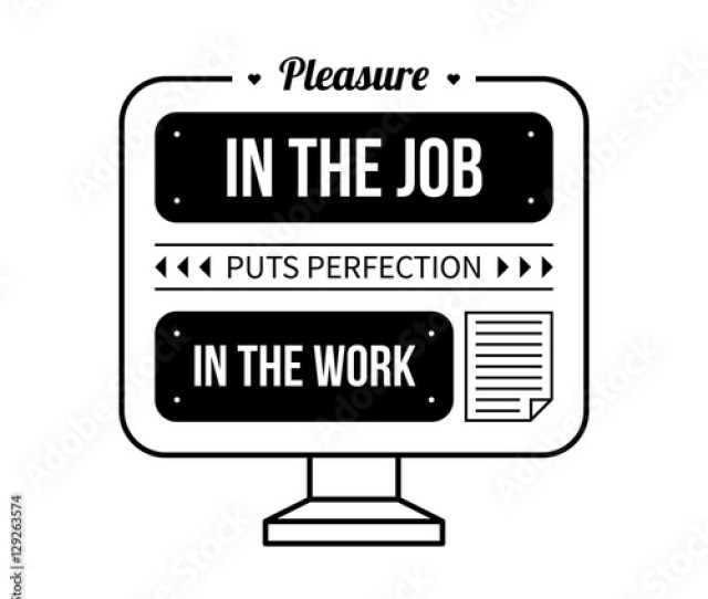 Typographic Poster With Aphorism Pleasure In The Job Puts Perfection In The Work