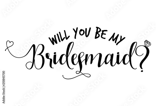 Will you be my bridesmaid-Hand lettering typography text