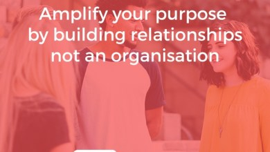 Photo of Amplify your purpose by building a Relationship, not an Organisation