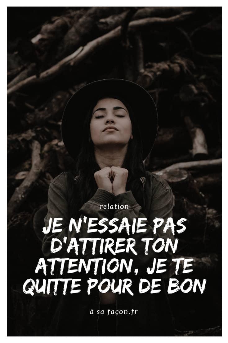 Je Te Quitte Parce Que Je T Aime : quitte, parce, N'essaie, D'attirer, Attention,, Quitte