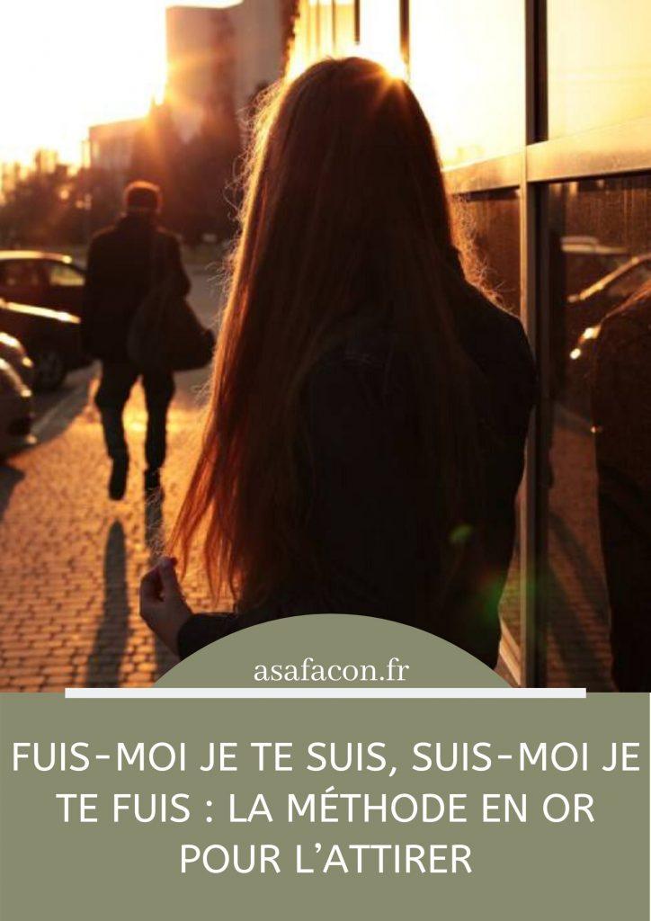 Suis Moi Je Te Fuis : Fuis-moi, Suis,, Suis-moi, Méthode, L'attirer