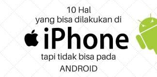 10 Hal yang bisa di iphone tapi tidak di android