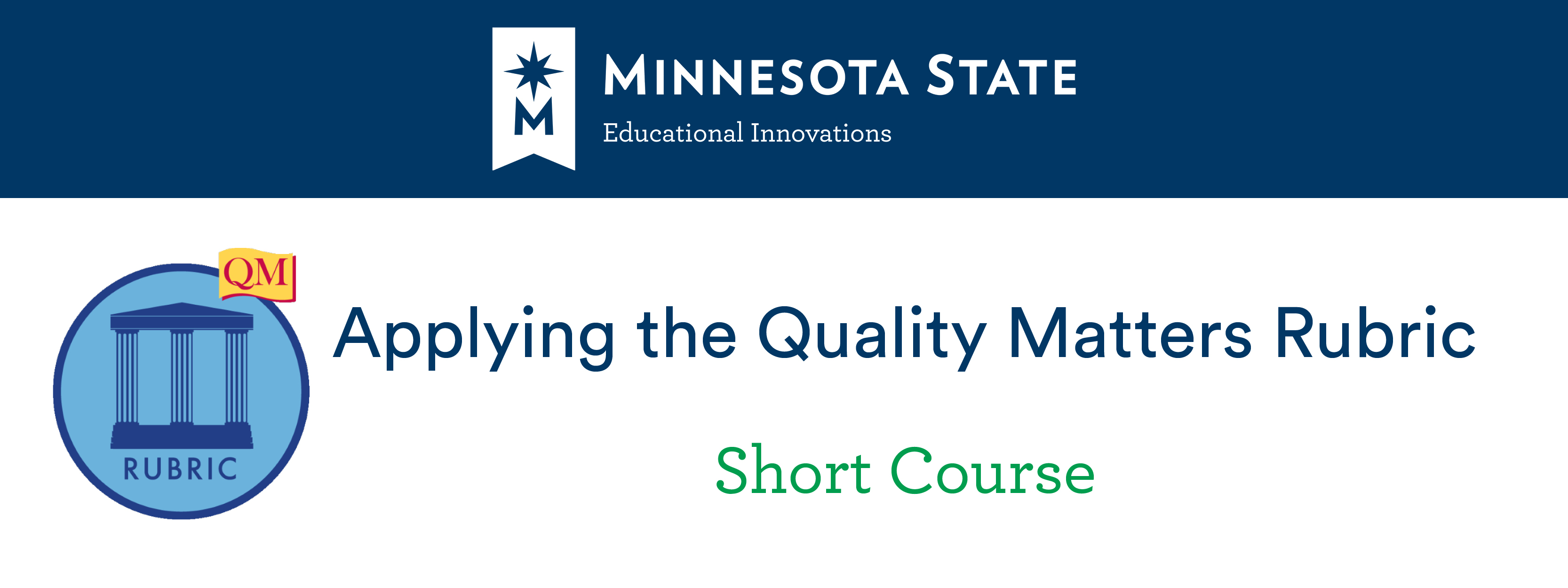 Applying the Quality Matters Rubric