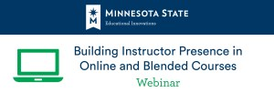 Building Instructor Presence in Online and Blended Courses