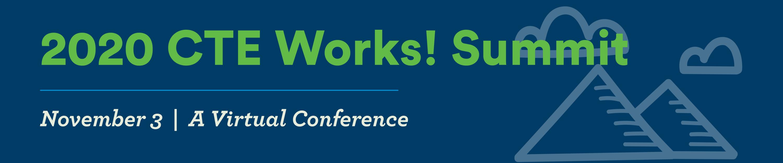 CTE Works Summit 2020