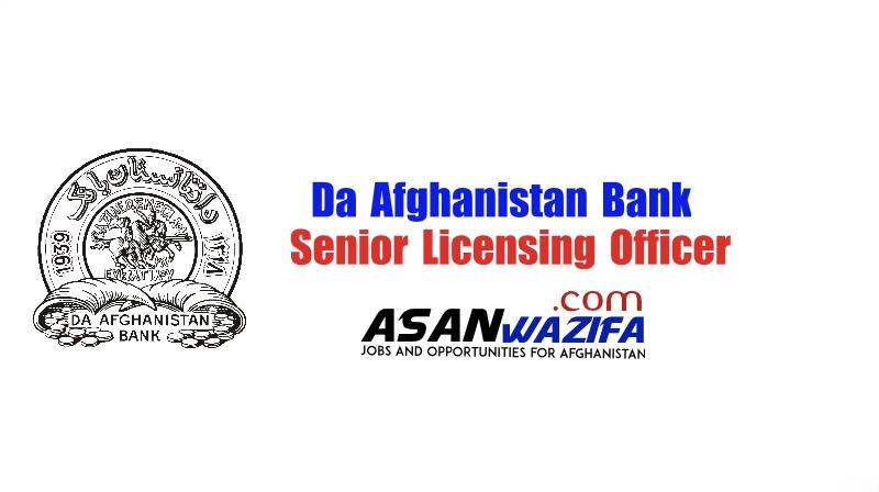 "Jobs by Da Afghanistan Bank"" Senior Licensing Officer "" Kabul"
