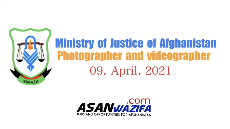 """Jobs by Ministry of Justice of Afghanistan """" Photographer and videographer"""