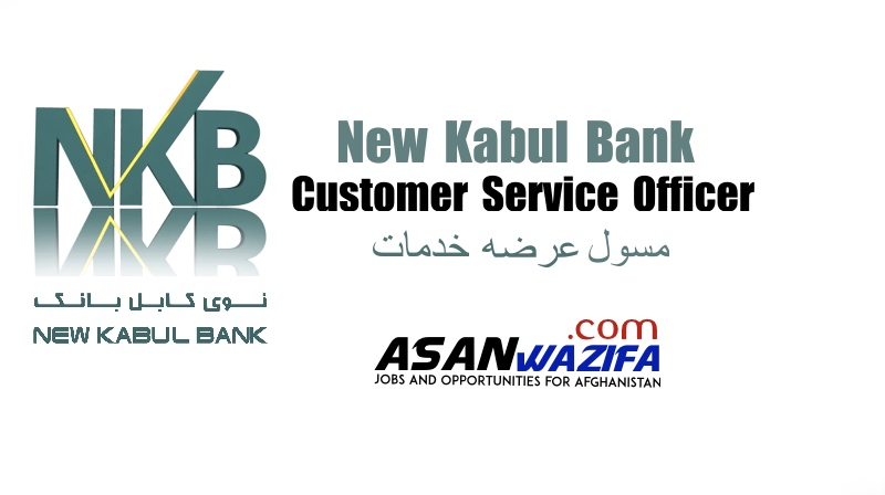 """Jobs by New Kabul Bank"""" Customer Service Officer"""""""