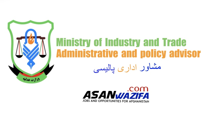 """Jobs in Kabul """" Administrative and policy advisor """" Ministry of Industry and Trade"""