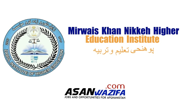 Jobs in Mirwais Khan Nikkeh Higher Education Institute (Zabul)