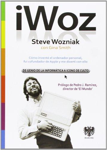 Iwoz.  Steve Wozniak, From Computer Genius To Cult Icon