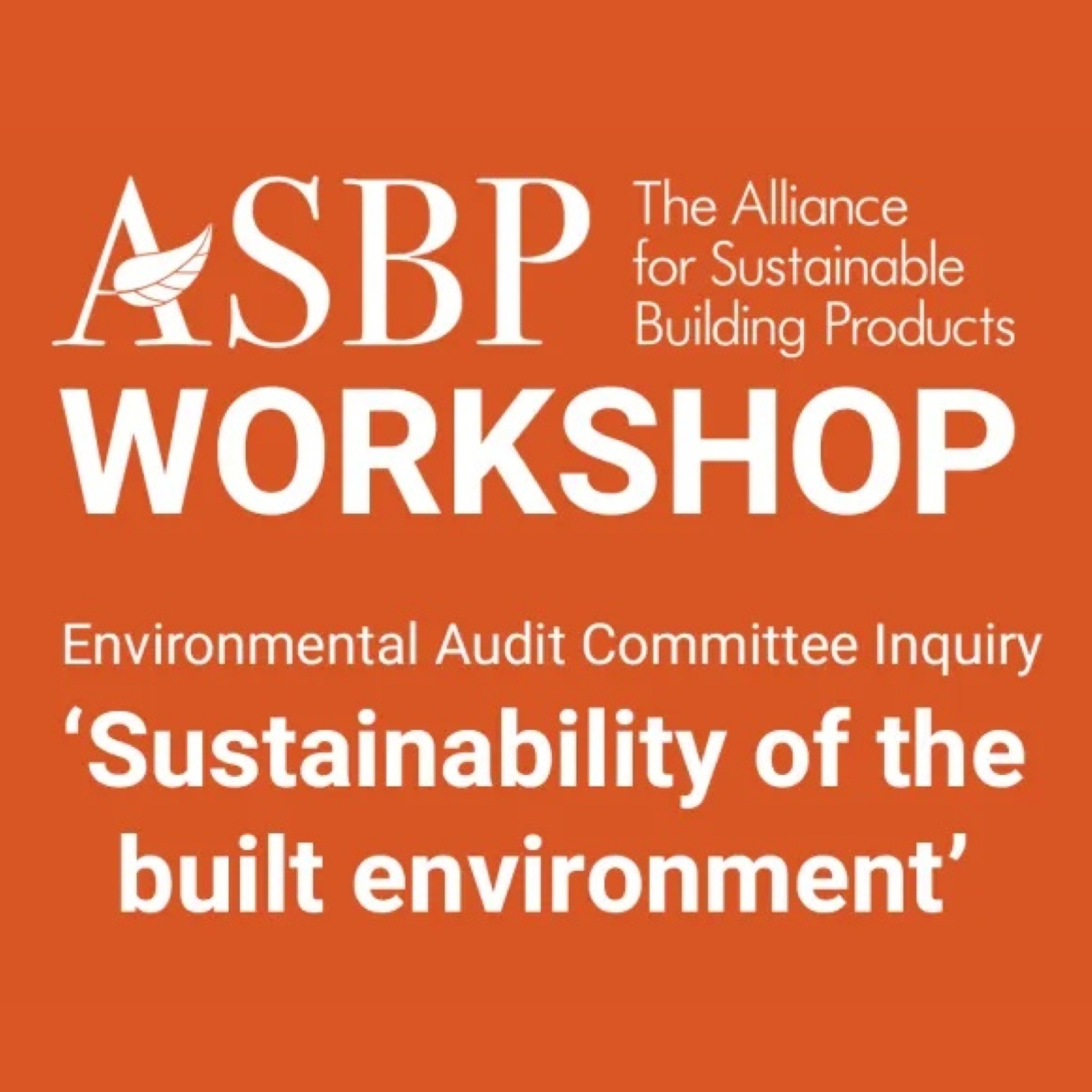 ASBP Workshop: EAC Inquiry - Sustainability of the Built Environment