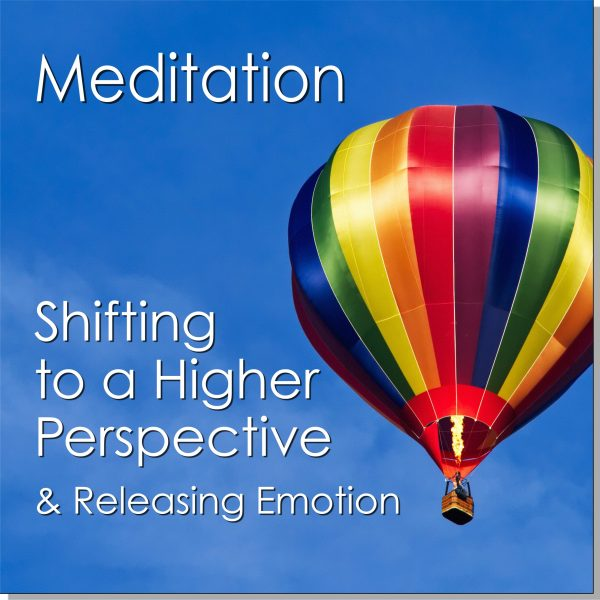 Meditation-Shifting to a Higher Perspective