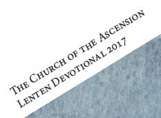 The Church of the Ascension Lenten Devotional 2017