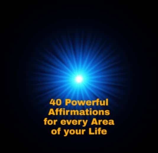 40 Powerful Affirmations for every Area of your Life