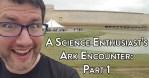 A Science Enthusiast Ken Ham Ark Encounter