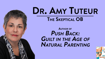 Amy Tuteur Skeptical OB Science Enthusiast Podcast