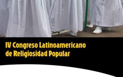 IV CONGRESO LATINOAMERICANO DE RELIGIOSIDAD POPULAR