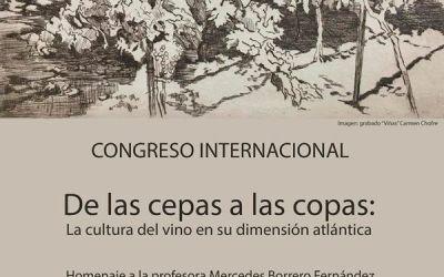 CONGRESO INTERNACIONAL «DE LAS CEPAS A LAS COPAS: LA CULTURA DEL VINO EN SU DIMENSIÓN ATLÁNTICA»