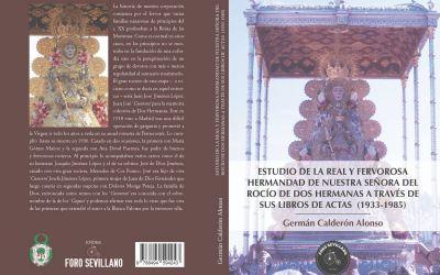 ESTUDIO DE LA REAL Y FERVOROSA HERMANDAD DE NUESTRA SEÑORA DEL ROCÍO DE DOS HERMANAS A TRAVÉS DE SUS LIBROS DE ACTAS (1933-1985)