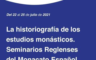 CURSO LA HISTORIOGRAFÍA DE LOS ESTUDIOS MONÁSTICOS (SEMINARIOS REGLENSES DEL MONACATO ESPAÑOL)