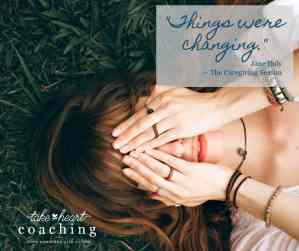 Things were changing... Reframing your caring season