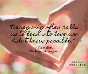 Caregiving often calls us to lean into love we didn't know possible. Tia Walker
