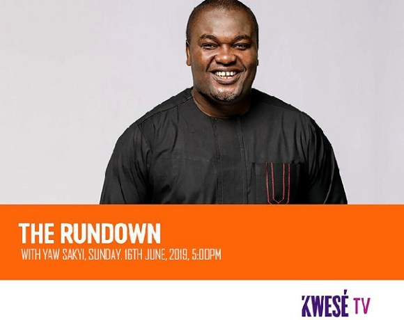 Host of Rundown, Yaw Sakyi