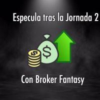 Especula con Broker Fantasy tras la Jornada 2