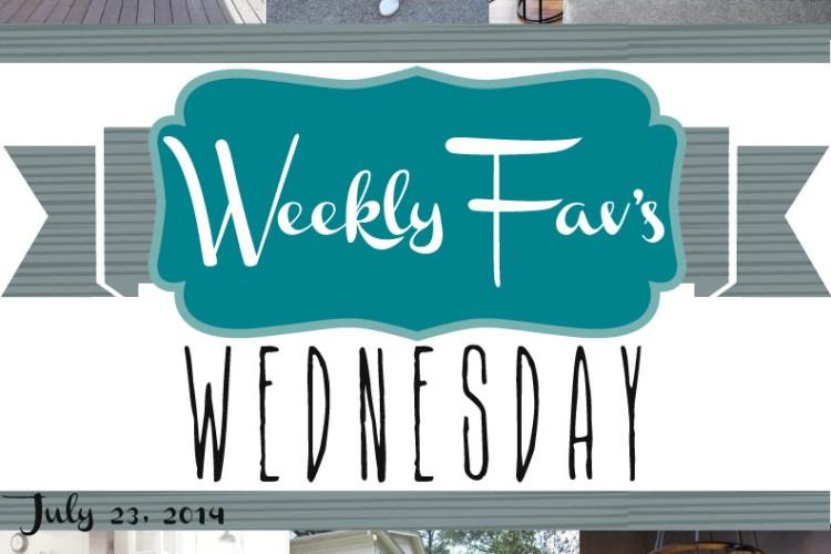 Weekly Fav's Wednesday {7.23.14}