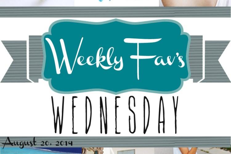 Weekly Fav's Wednesday {8.20.14}