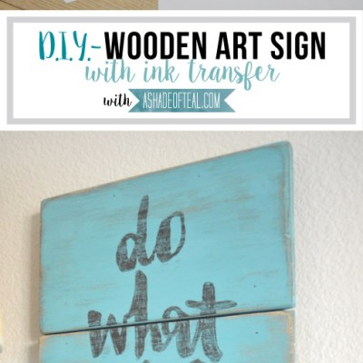 DIY- Wooden Art Sign with Ink Transfer