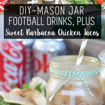 DIY- Football Mason Jar's, plus Sweet Barbacoa Chicken Tacos!