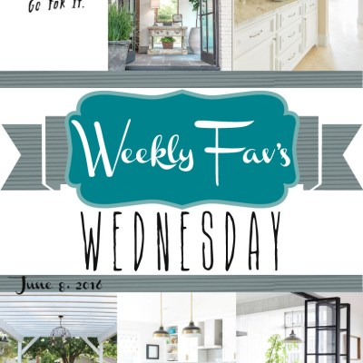 Weekly Fav's Wednesday {6.8.16}