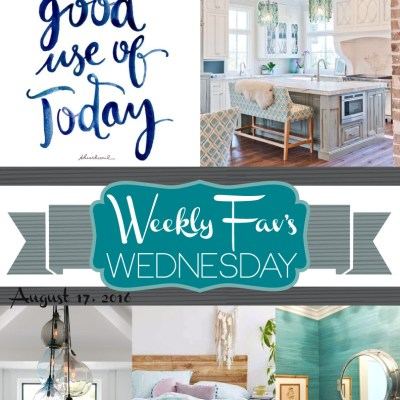 Weekly Fav's Wednesday {8.17.16}