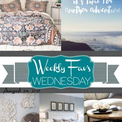 Weekly Fav's Wednesday {8.24.16}
