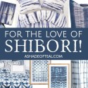 For The Love of Shibori!