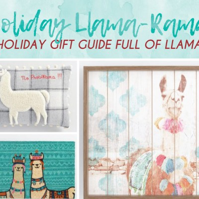 Holiday Llama-Rama, a Holiday Gift Guide!