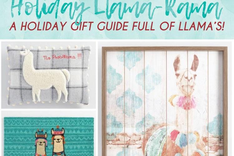 Holiday Llama-Rama, a Holiday Gift Guide!